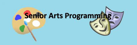 Senior Arts Programming
